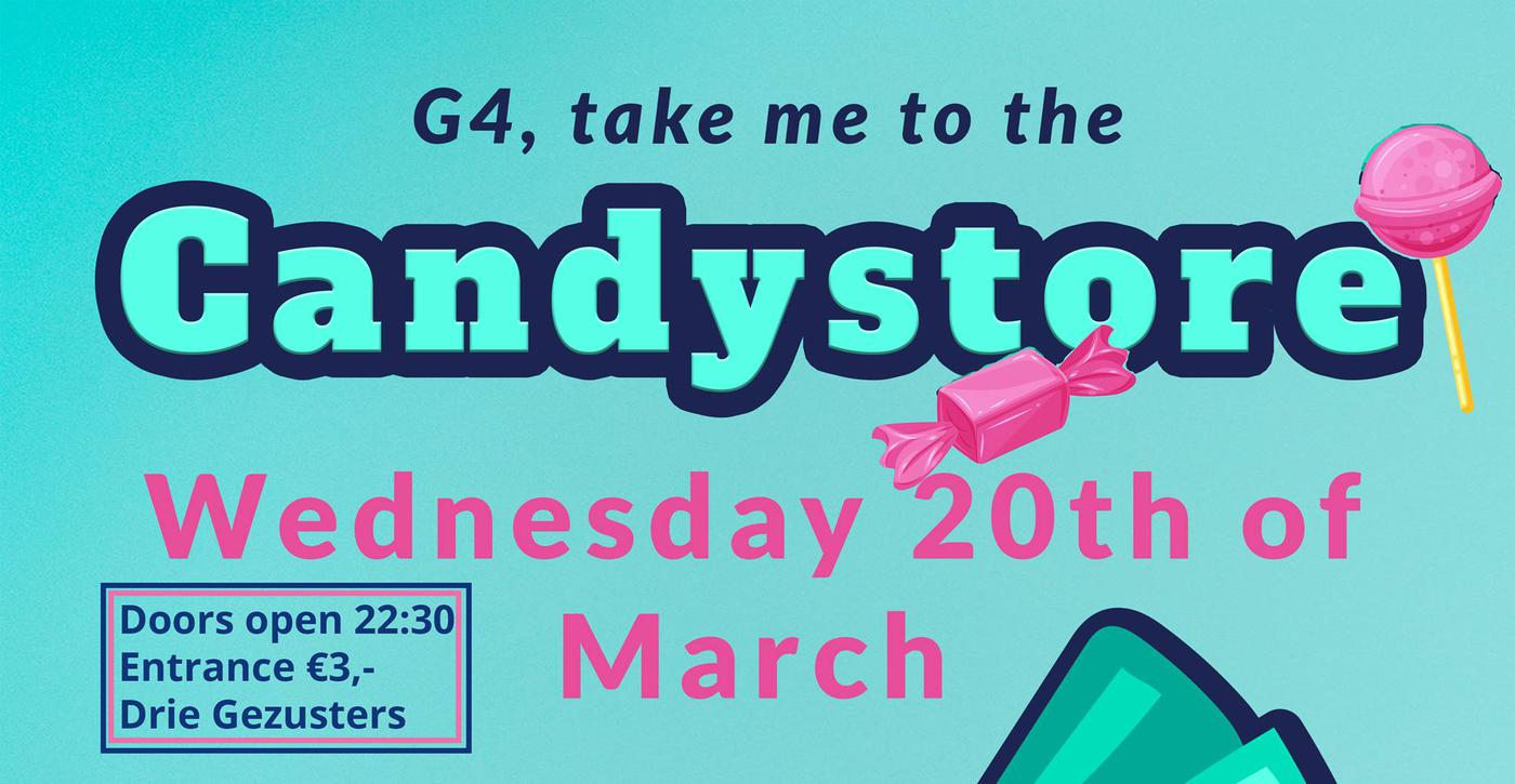 G4 Feest: G4 take me to the candystore.